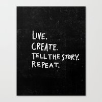 Special Edition Circles 2013 Prints - Live. Create. Tell your story. Repeat. Canvas Print