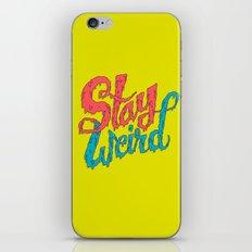 Stay Weird iPhone & iPod Skin