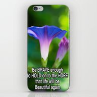 Be Brave Enough To Hold … iPhone & iPod Skin