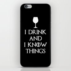 I Drink and i know Things iPhone & iPod Skin