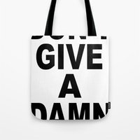 Don't Give A Damn Tote Bag