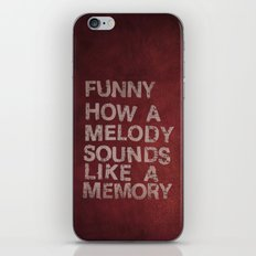 Funny How a Melody Sounds Like a Memory iPhone & iPod Skin