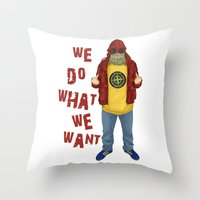 We Do What We Want Throw Pillow