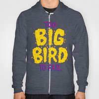 TOO BIG BIRD TO FAIL Hoody
