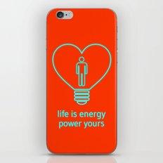 Life is energy, power yours! iPhone & iPod Skin