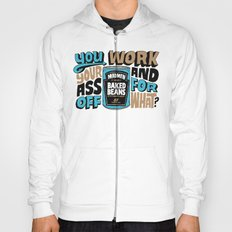 Work Your Ass Off For What? Hoody