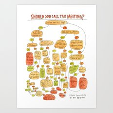 Should you call that meeting? Art Print