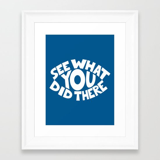 Eye See What You Did Framed Art Print