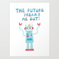 The Future Freaks Me Out… Art Print