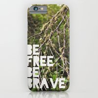 Be Free, Be Brave. iPhone 6 Slim Case