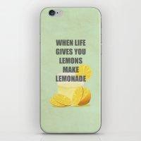 When life gives you lemons, make lemonade quotes iPhone & iPod Skin