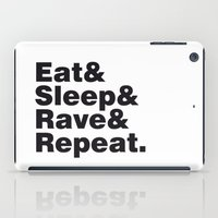 Eat & Sleep & Rave & Repeat. iPad Case