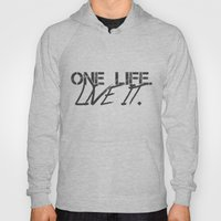 One Life. Live It. Hoody