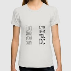 Do What You Love Womens Fitted Tee Silver SMALL