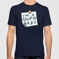 I'm a Stupid Baby Mens Fitted Tee Navy SMALL