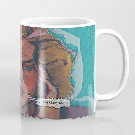 ... but i love you ... Mug