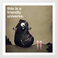 This Is A Friendly Unive… Art Print