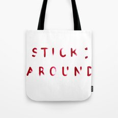 Stick Around Tote Bag