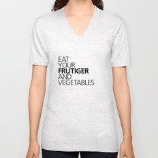 EAT YOUR FRUTIGER AND VEGETABLES Unisex V-Neck