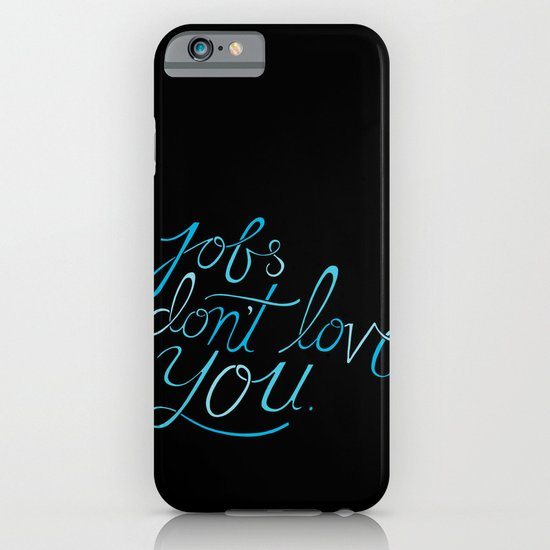 Jobs Don't Love You iPhone & iPod Case