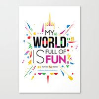 My World Is Full Of Fun Canvas Print