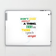 Don't Worry about a Thing Laptop & iPad Skin