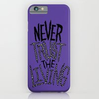 Never Trust The Living! iPhone 6 Slim Case