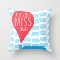 Do You Miss Home Throw Pillow