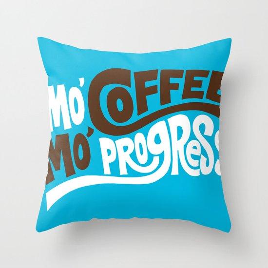 Mo' Coffee Mo' Progress Throw Pillow