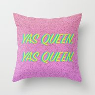 Yas Queen, Yas Queen. Throw Pillow