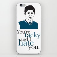 You're Tacky And I Hate … iPhone & iPod Skin