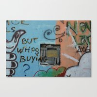 But whos Buying?  Canvas Print