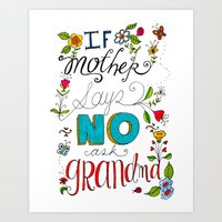 If Mother Says No Ask Gr… Art Print