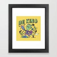 Be King Framed Art Print