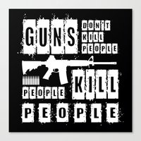 Guns Don't Kill People - People Kill People (inverse) Canvas Print