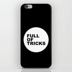 Full of tricks iPhone & iPod Skin