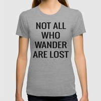 not all who wander are lost Womens Fitted Tee Tri-Grey SMALL