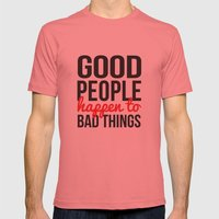 Good People Happen to Bad Things Mens Fitted Tee Pomegranate SMALL