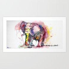 I'd rather be an elephant Art Print
