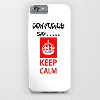 Confucius say.....Keep calm   iPhone 6 Slim Case