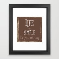 Life Is Simple It's Just… Framed Art Print