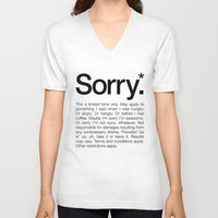 V-neck T-shirt featuring Sorry.* For a limited time only. (White) by WORDS BRAND™