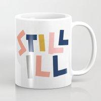 Still Ill Mug