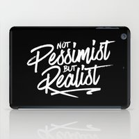 Not Pessimist But Realis… iPad Case