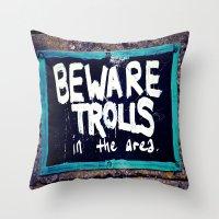Beware Trolls Throw Pillow