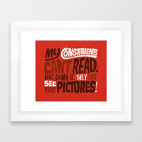 My Constituents Can't Read Framed Art Print