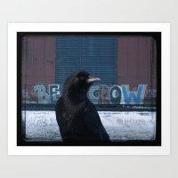 Be Crow Art Print