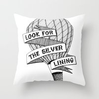 Look for the silver lining Throw Pillow