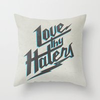 Love Thy Haters - White Throw Pillow