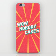 WOW, Nobody Cares iPhone & iPod Skin